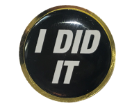 I DID IT 25mm Lapel Pin Badge - Winner - Loser - Event - 1st - 2nd - 3rd - Last